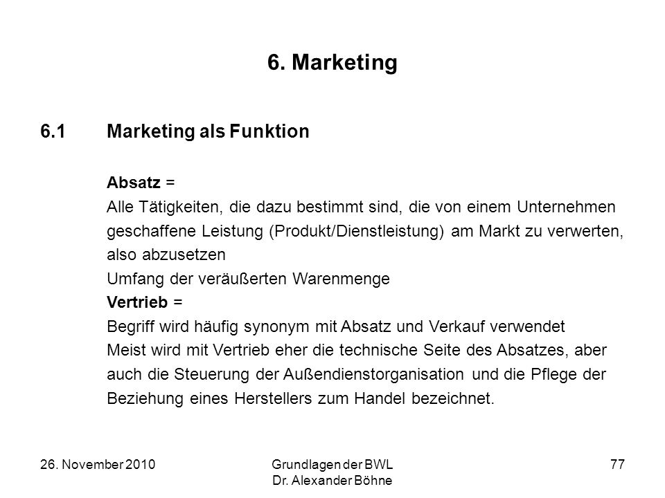 6. Marketing 6.1 Marketing als Funktion Absatz =