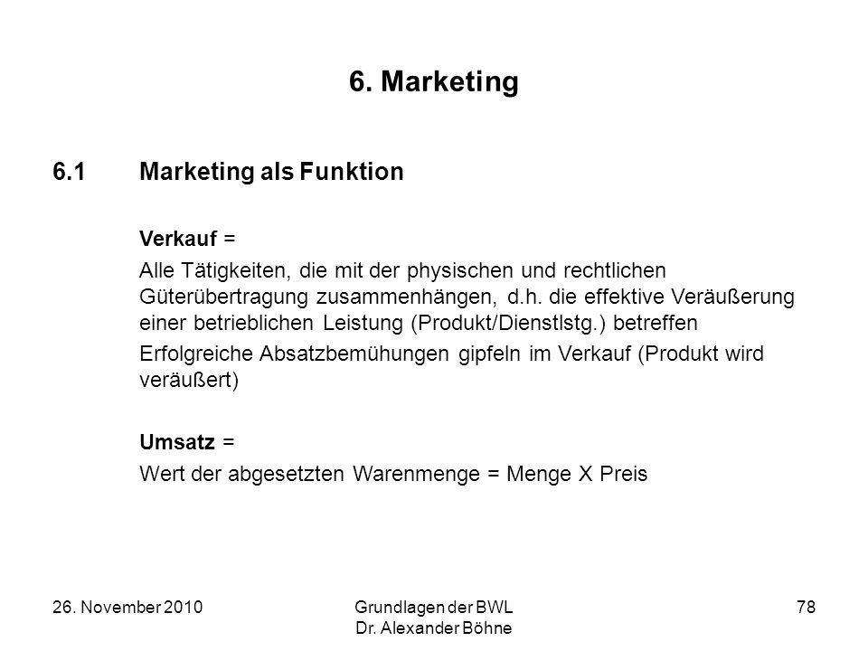 6. Marketing 6.1 Marketing als Funktion Verkauf =