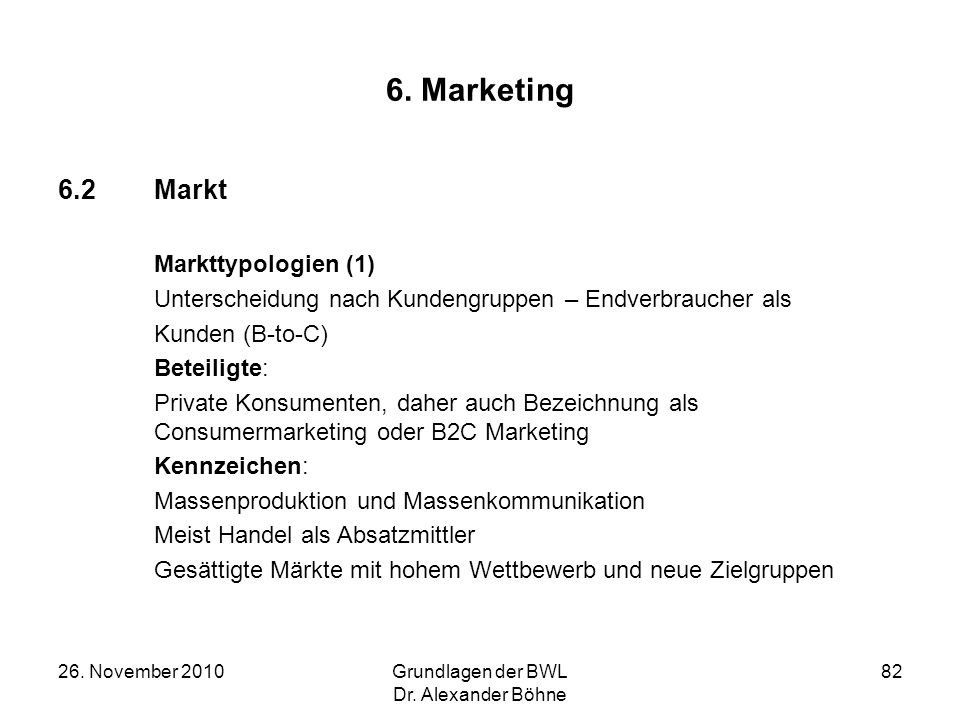 6. Marketing 6.2 Markt Markttypologien (1)