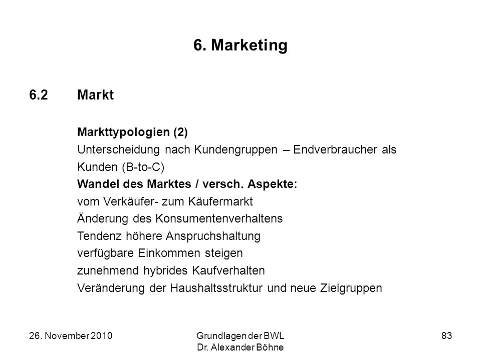 6. Marketing 6.2 Markt Markttypologien (2)