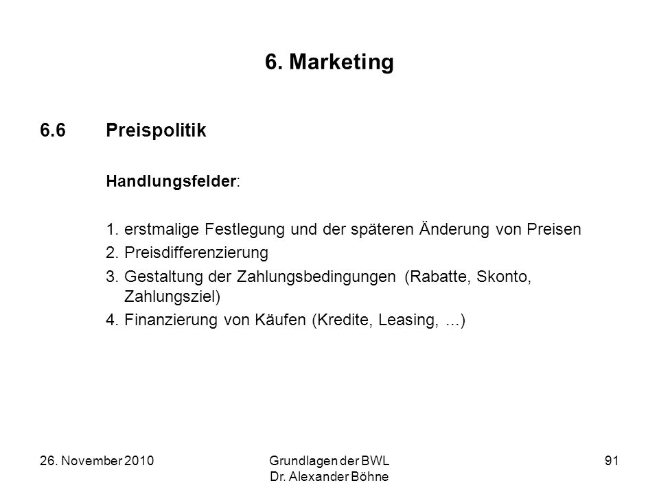 6. Marketing 6.6 Preispolitik Handlungsfelder: