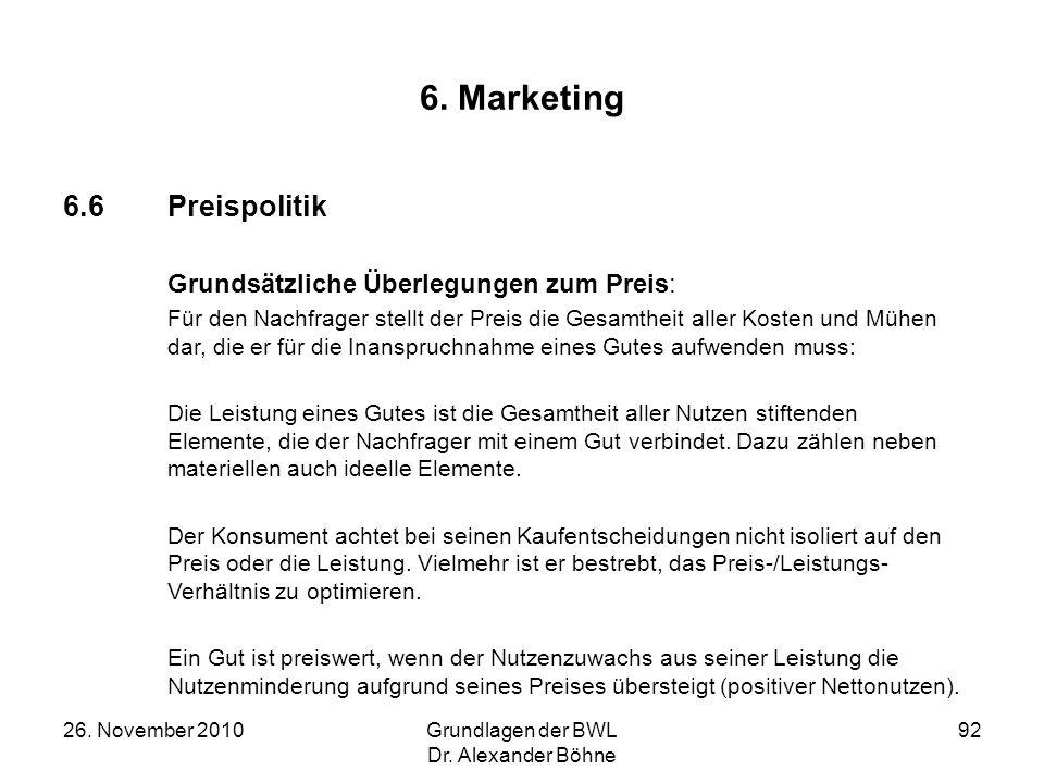 6. Marketing 6.6 Preispolitik Grundsätzliche Überlegungen zum Preis: