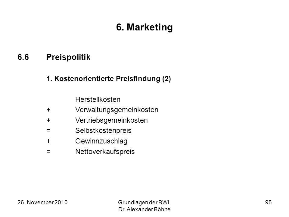 6. Marketing 6.6 Preispolitik Herstellkosten + Verwaltungsgemeinkosten