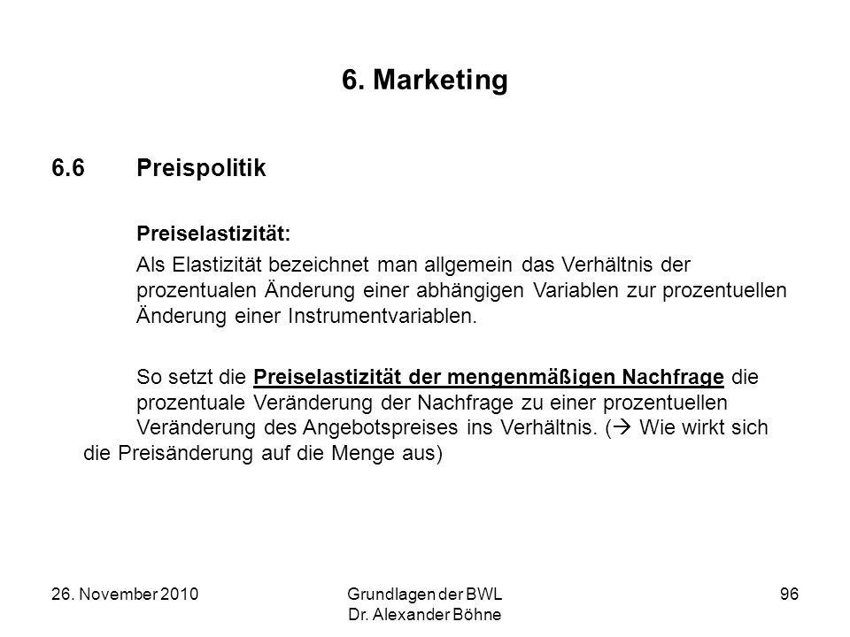 6. Marketing 6.6 Preispolitik Preiselastizität: