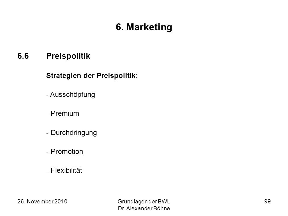 6. Marketing 6.6 Preispolitik Strategien der Preispolitik: