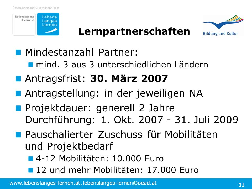 Mindestanzahl Partner: Antragsfrist: 30. März 2007