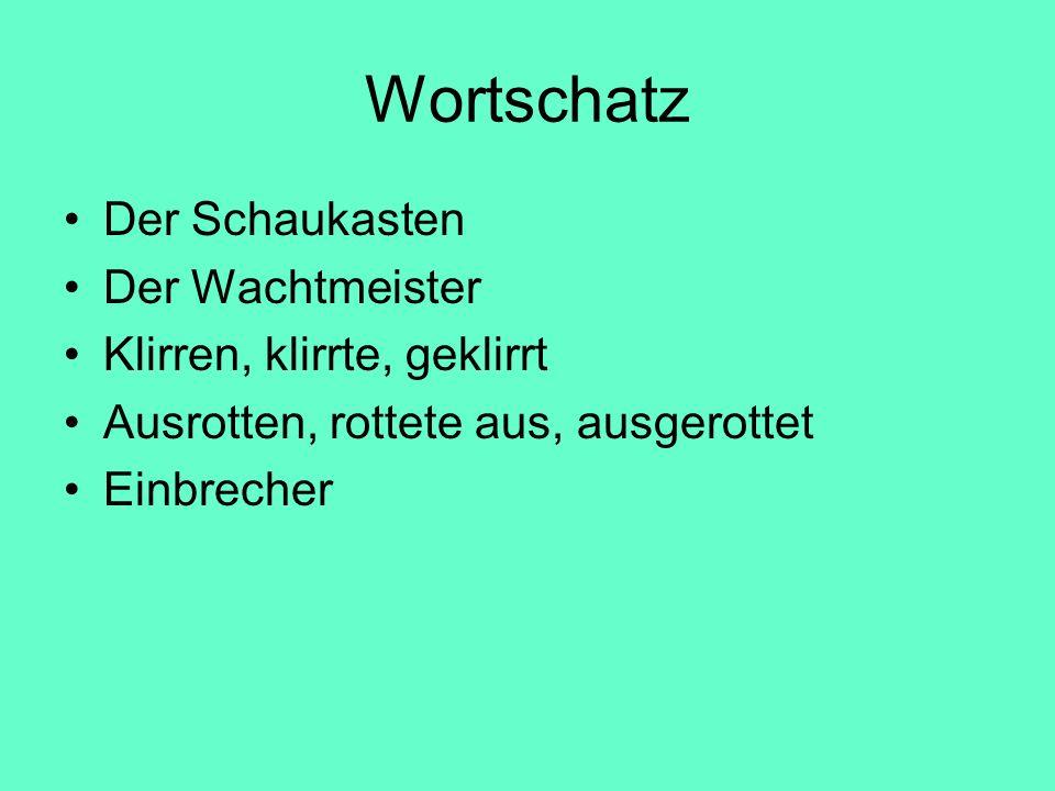 Wortschatz Der Schaukasten Der Wachtmeister Klirren, klirrte, geklirrt