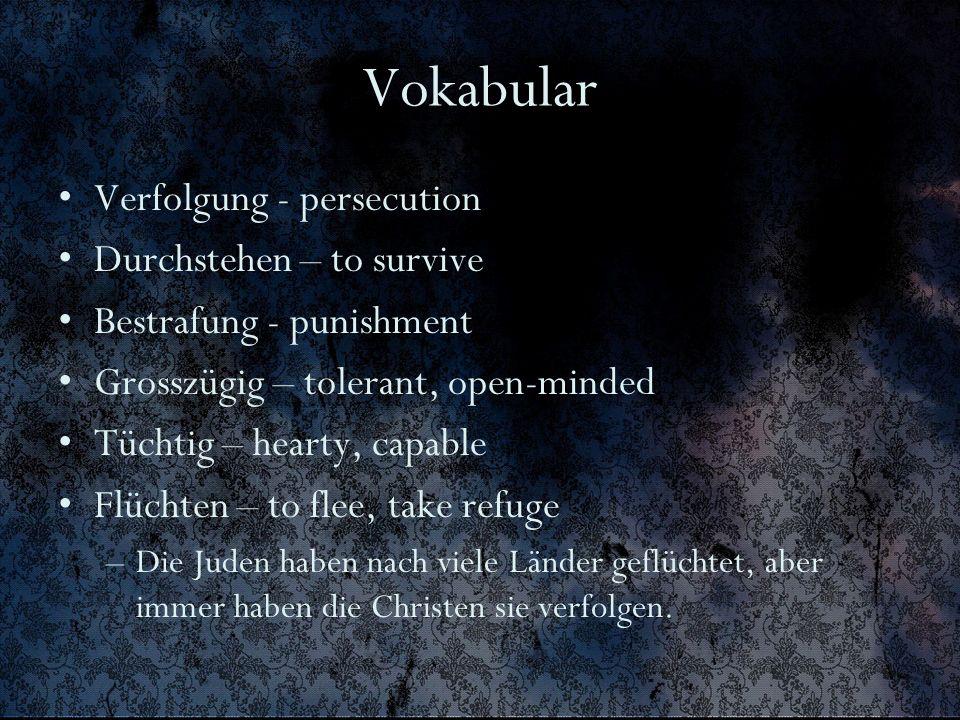 Vokabular Verfolgung - persecution Durchstehen – to survive