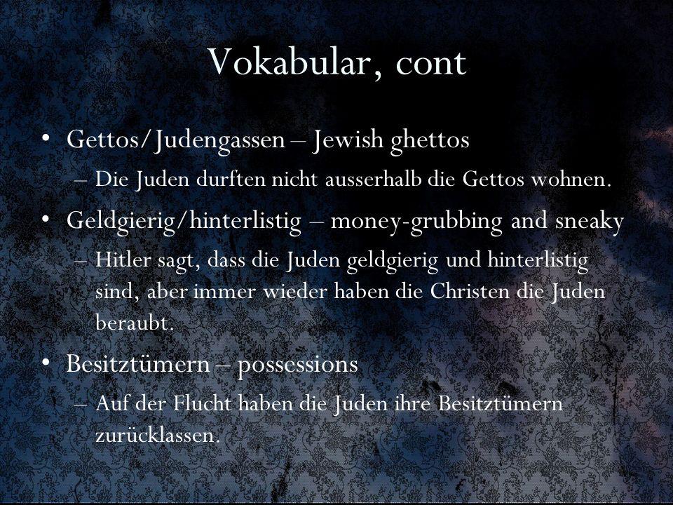 Vokabular, cont Gettos/Judengassen – Jewish ghettos