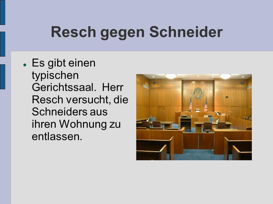 Resch gegen Schneider Es gibt einen typischen Gerichtssaal.
