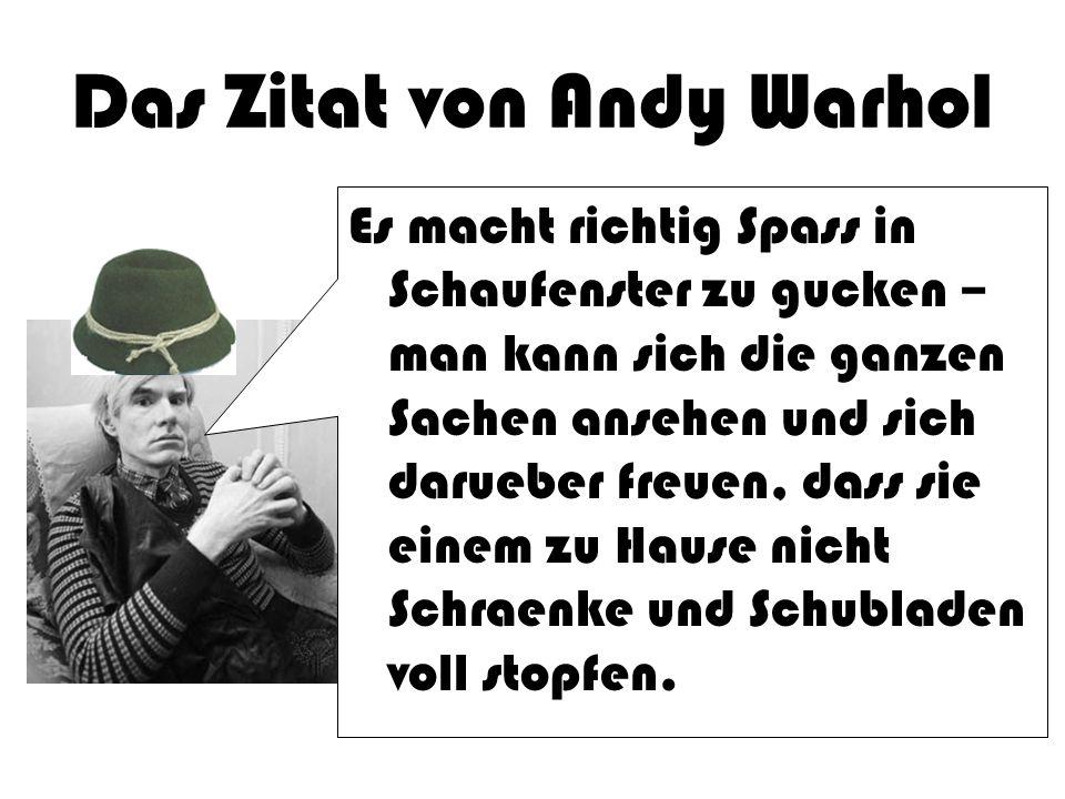 Das Zitat von Andy Warhol