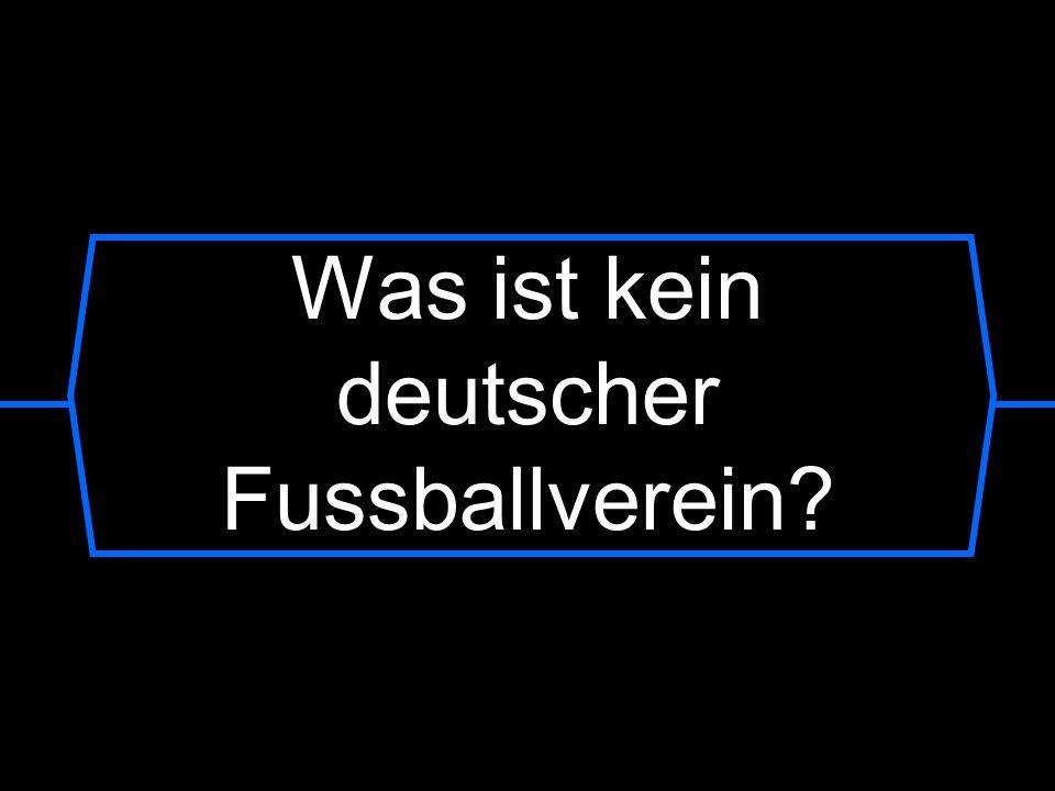 Was ist kein deutscher Fussballverein