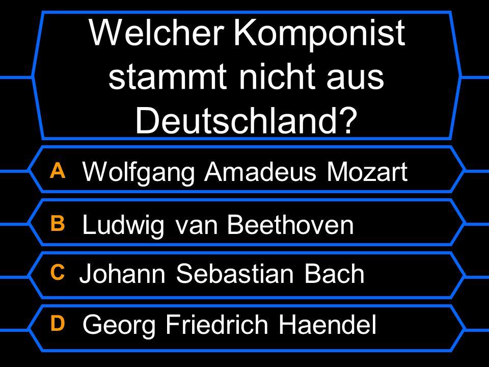 Welcher Komponist stammt nicht aus Deutschland