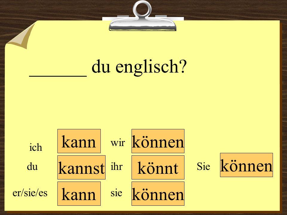 ______ du englisch kann können können kannst könnt kann können wir