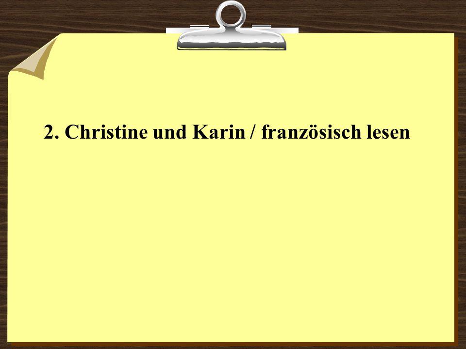 2. Christine und Karin / französisch lesen