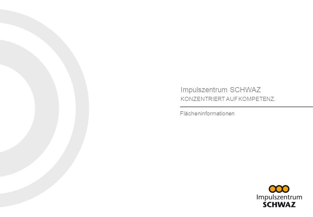 Impulszentrum SCHWAZ KONZENTRIERT AUF KOMPETENZ.