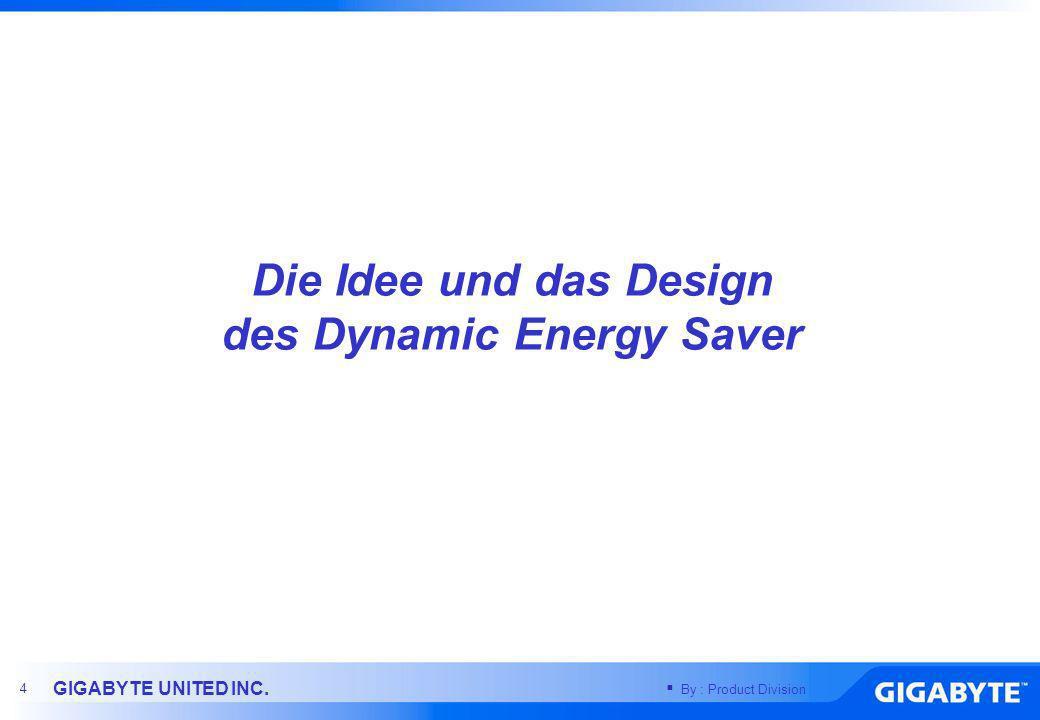 Die Idee und das Design des Dynamic Energy Saver