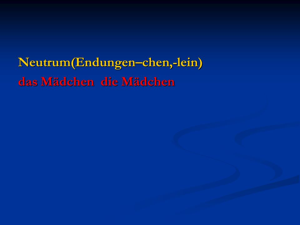 Neutrum(Endungen–chen,-lein)