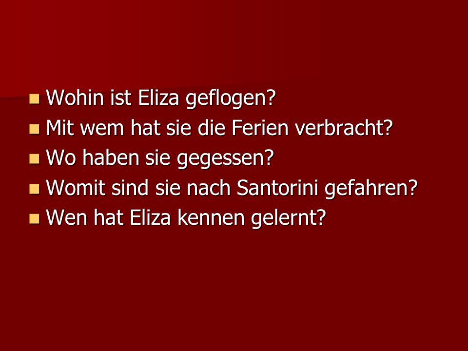Wohin ist Eliza geflogen
