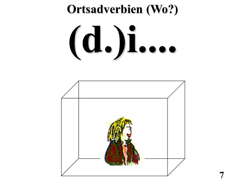 Ortsadverbien (Wo ) (d.)i....