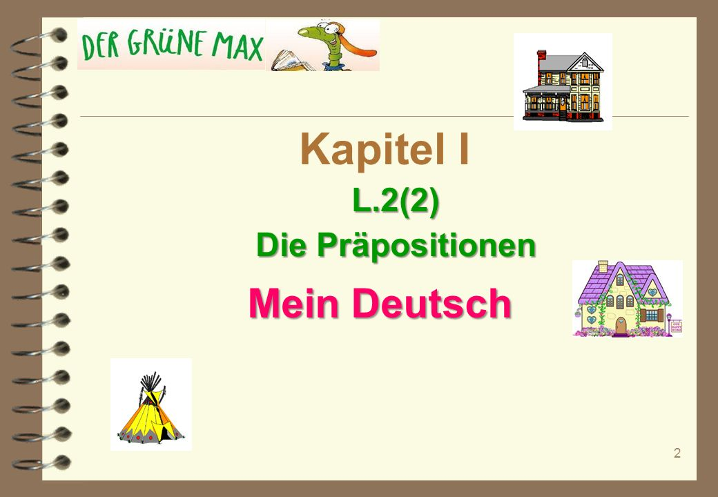 Kapitel I L.2(2) Die Präpositionen Mein Deutsch