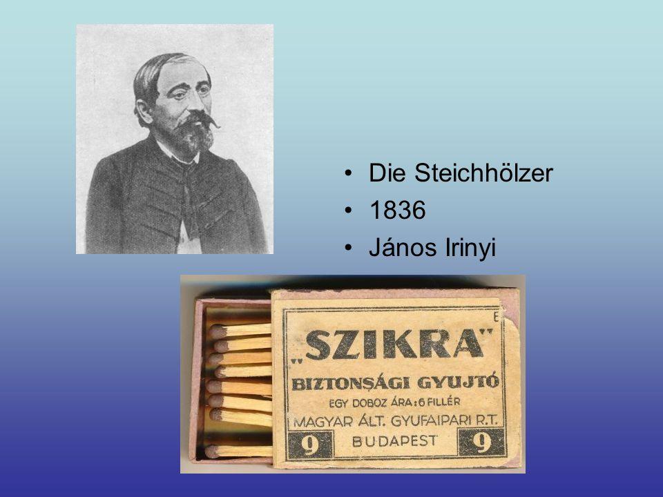 Die Steichhölzer 1836 János Irinyi