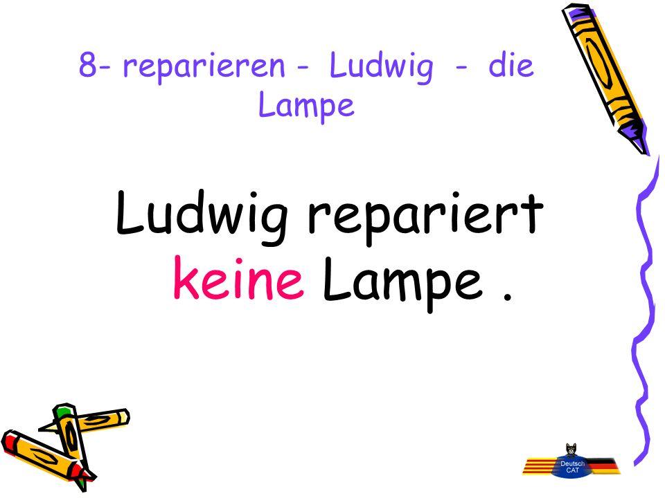 8- reparieren - Ludwig - die Lampe