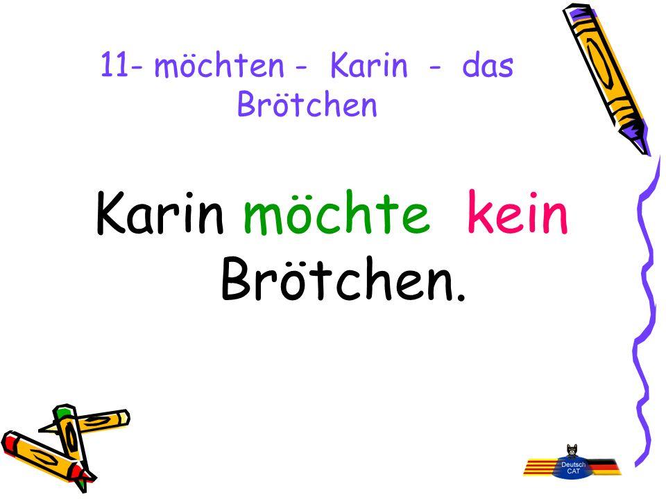 11- möchten - Karin - das Brötchen