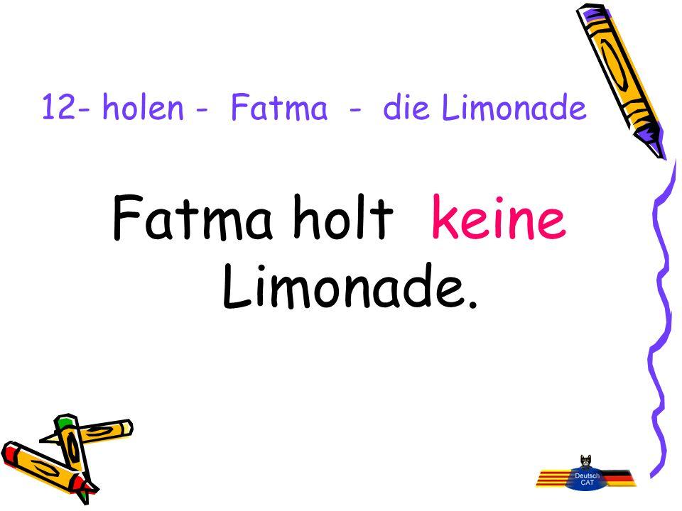 12- holen - Fatma - die Limonade