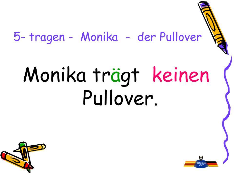 5- tragen - Monika - der Pullover