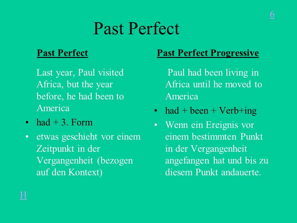 Past Perfect Past Perfect Past Perfect Progressive