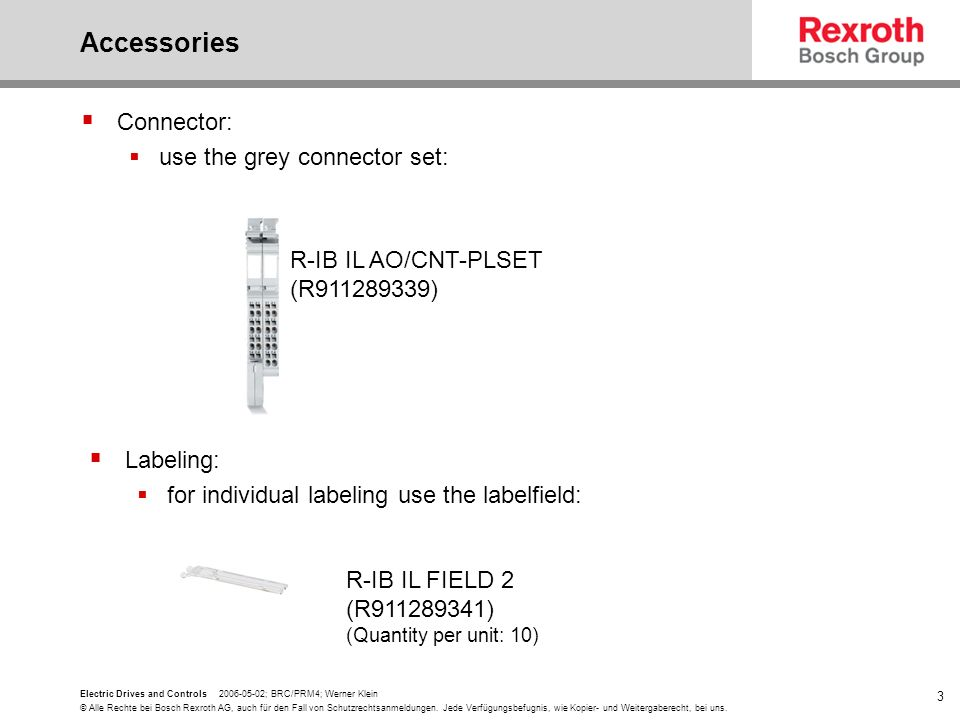 Accessories Connector: use the grey connector set: