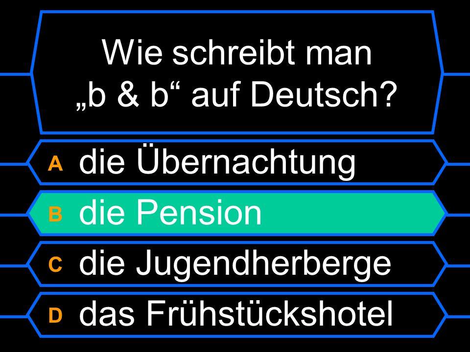 """Wie schreibt man """"b & b auf Deutsch"""