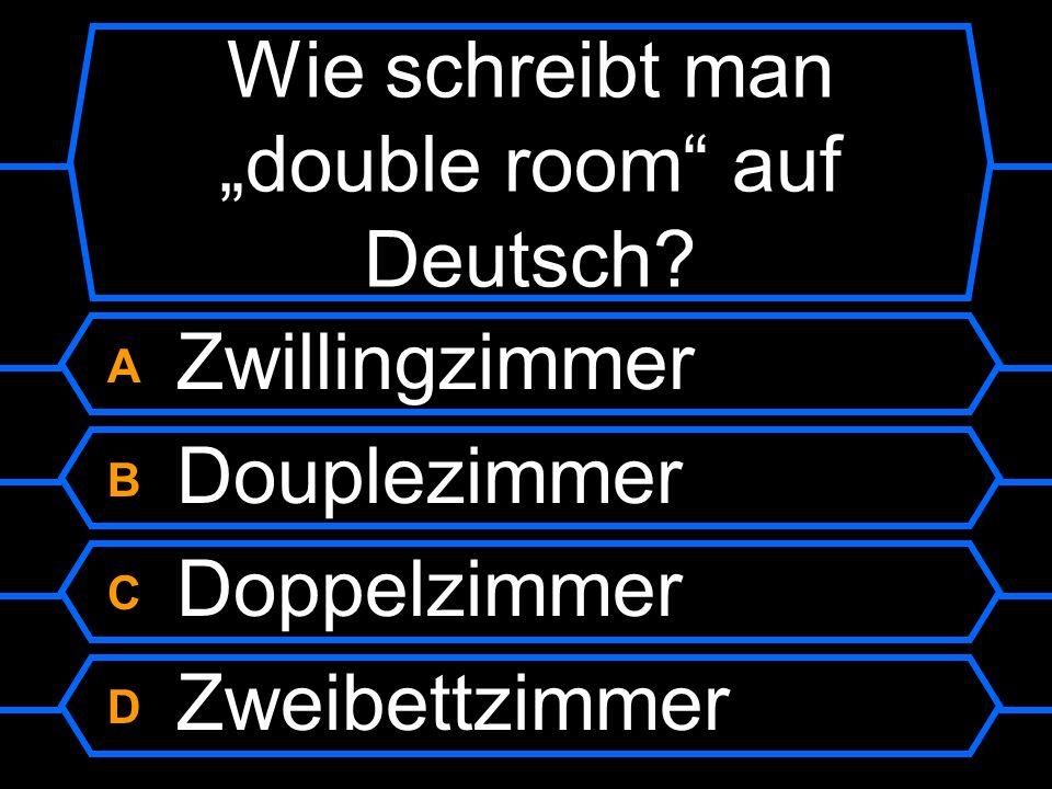 """Wie schreibt man """"double room auf Deutsch"""