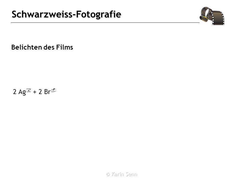 Belichten des Films 2 Ag+ + 2 Br-