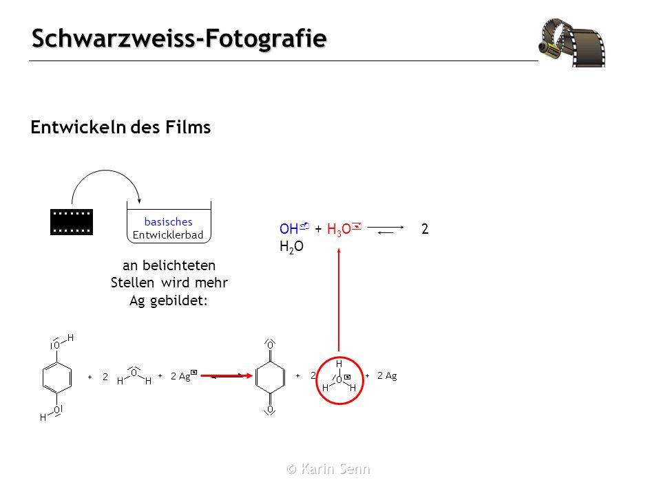 Entwickeln des Films OH- + H3O+ 2 H2O
