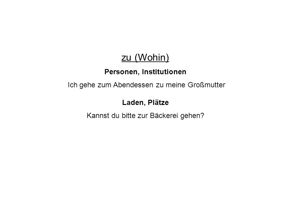 zu (Wohin) Personen, Institutionen
