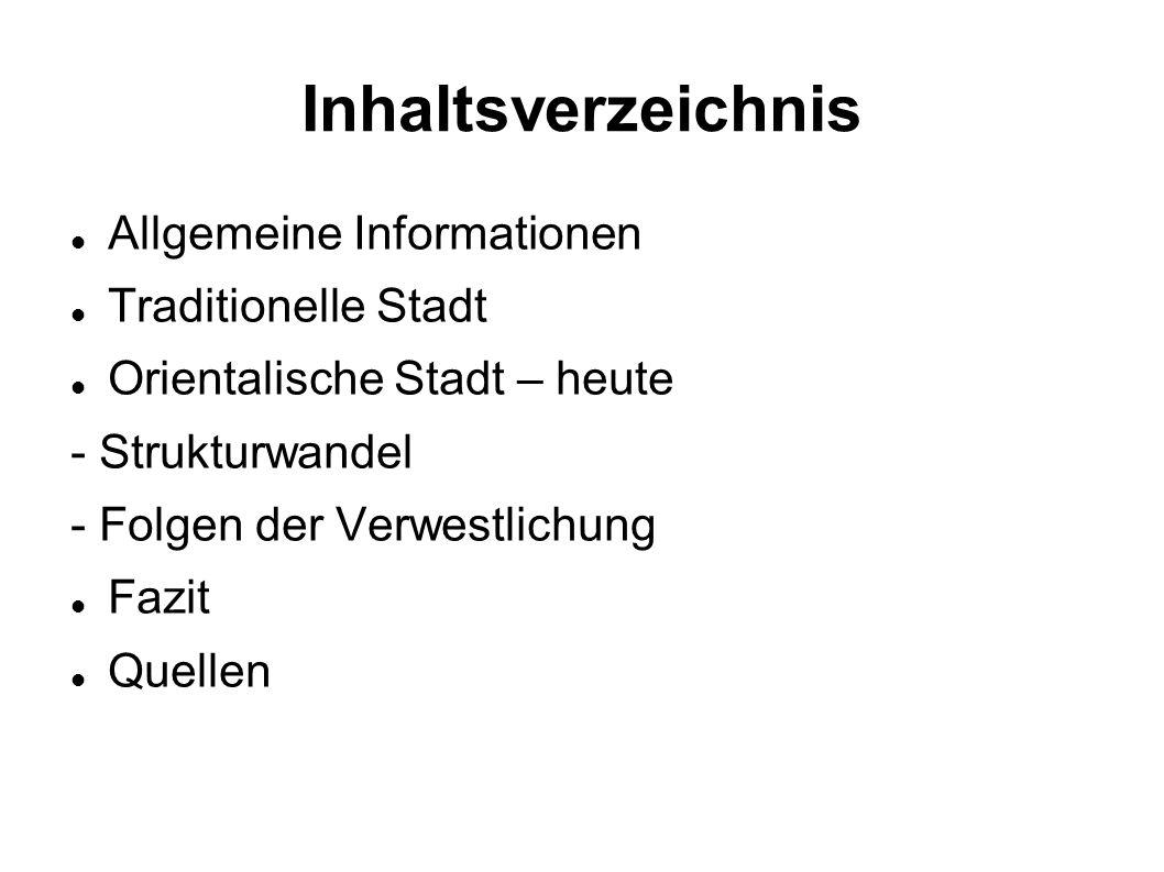 Inhaltsverzeichnis Allgemeine Informationen Traditionelle Stadt
