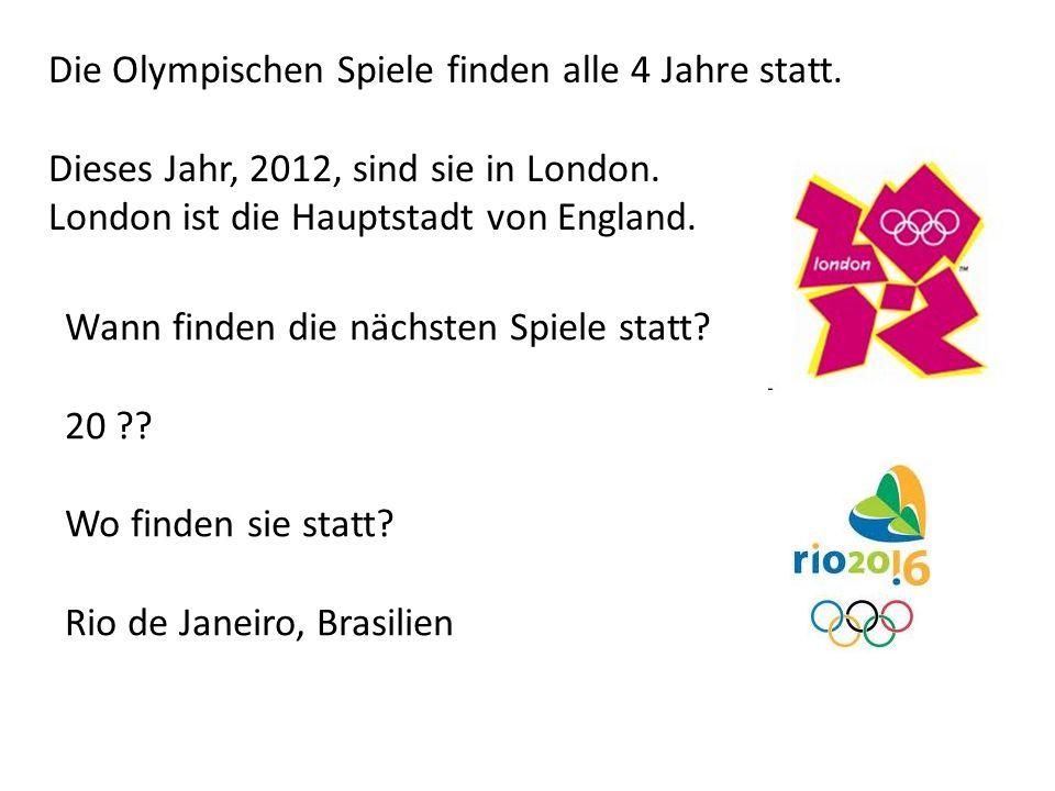 Die Olympischen Spiele finden alle 4 Jahre statt.