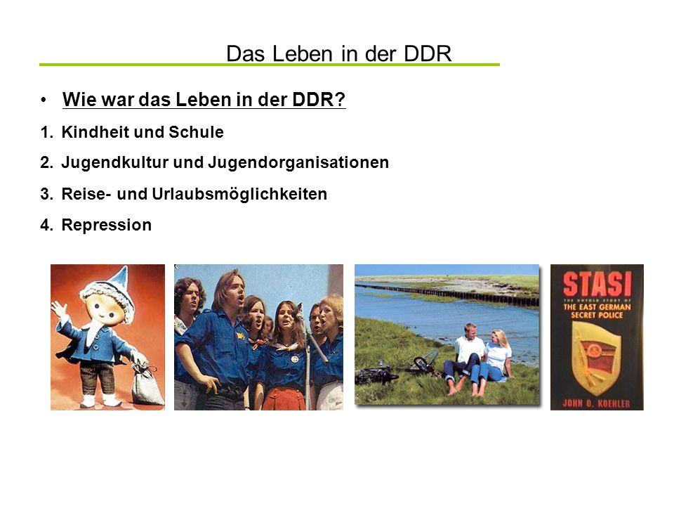 Das Leben in der DDR Wie war das Leben in der DDR Kindheit und Schule