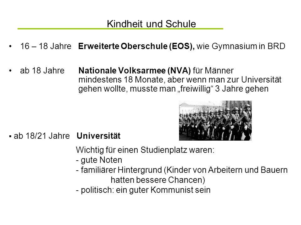 Kindheit und Schule 16 – 18 Jahre Erweiterte Oberschule (EOS), wie Gymnasium in BRD.