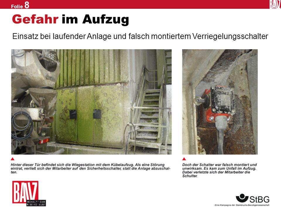 Gefahr im Aufzug Einsatz bei laufender Anlage und falsch montiertem Verriegelungsschalter