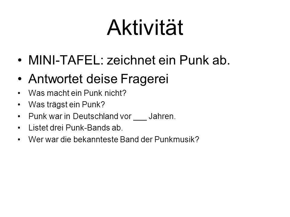 Aktivität MINI-TAFEL: zeichnet ein Punk ab. Antwortet deise Fragerei