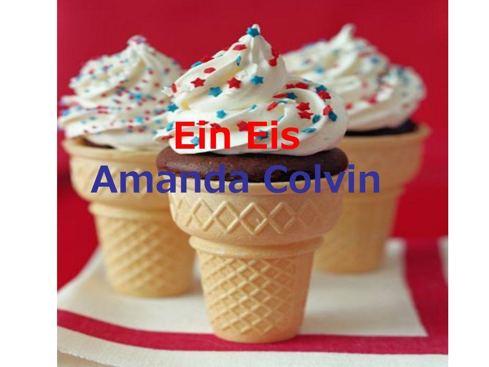 Ein Eis Amanda Colvin