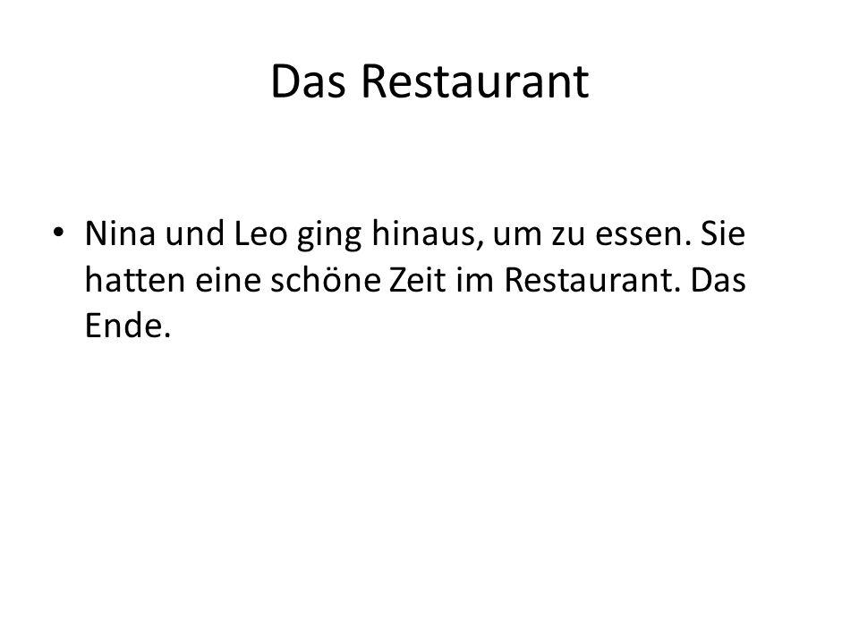 Das Restaurant Nina und Leo ging hinaus, um zu essen.