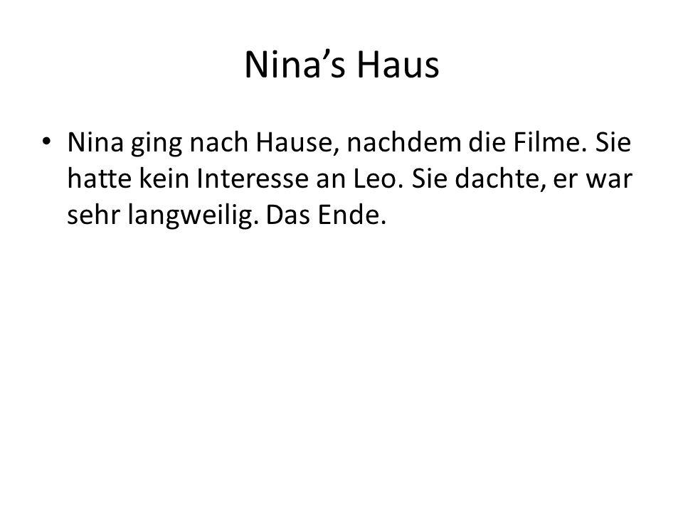 Nina's Haus Nina ging nach Hause, nachdem die Filme.