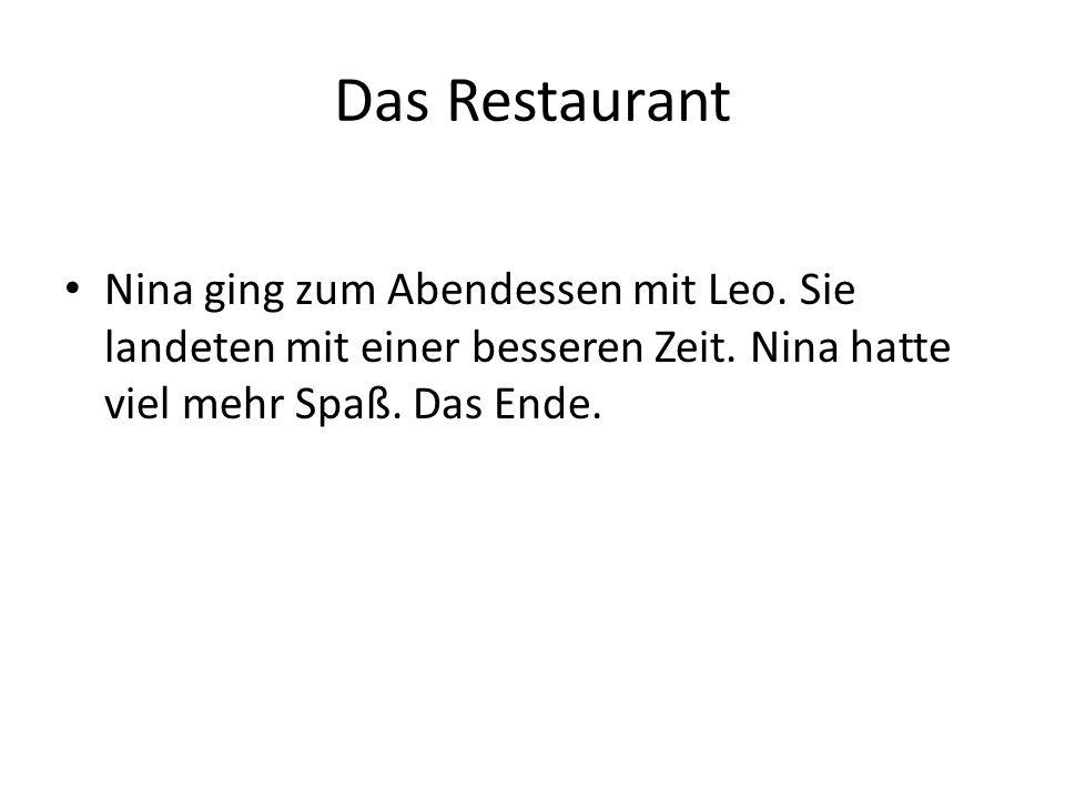 Das Restaurant Nina ging zum Abendessen mit Leo. Sie landeten mit einer besseren Zeit.