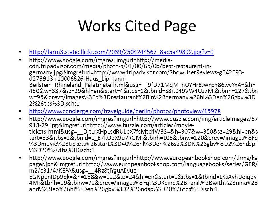 Works Cited Page http://farm3.static.flickr.com/2039/2504244567_8ac5a49892.jpg?v=0.