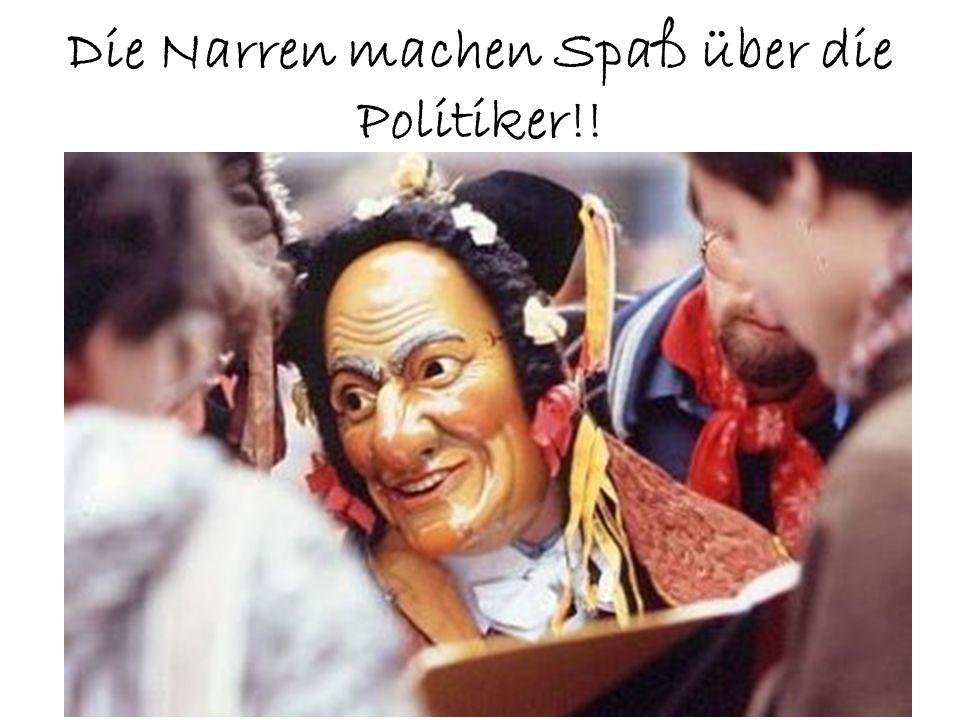 Die Narren machen Spaß über die Politiker!!