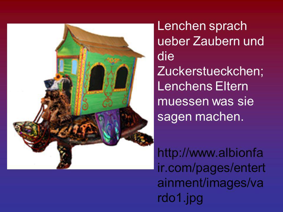 Lenchen sprach ueber Zaubern und die Zuckerstueckchen; Lenchens Eltern muessen was sie sagen machen.